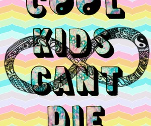 cool, cool kids cant die, and tumblr image