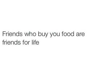 food, quote, and friends image