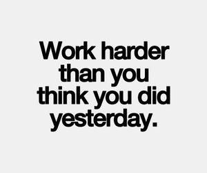 quote, work, and hard image