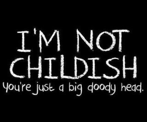 funny, childish, and quote image