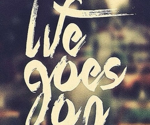 life, quote, and continues image