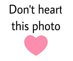heart, don't, and photo image