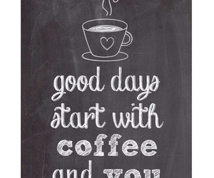 coffee, days, and you image