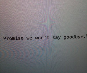 quote, promise, and goodbye image