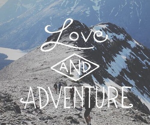 love, adventure, and mountains image