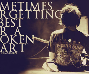 quote, broken heart, and garrett nickelsen image