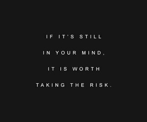 take a risk, risk it, and love image