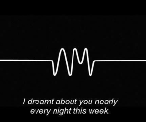 arctic monkeys, quote, and Dream image