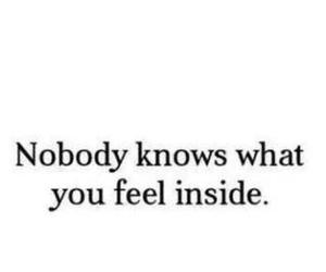 nobody, inside, and feel image
