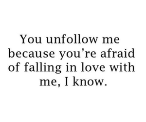 love, quote, and unfollow image