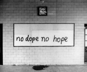black and white, dope, and hope image