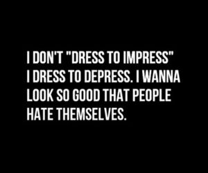dress, quote, and Impress image
