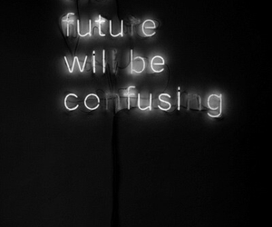 future, confusing, and quotes image