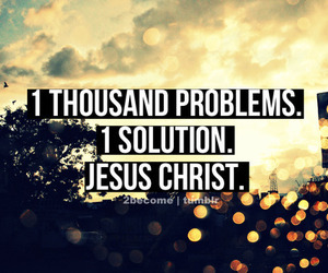 jesus, Christ, and problems image