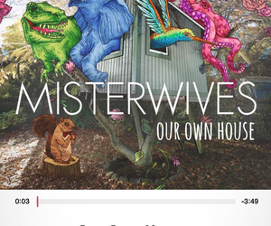 album, misterwives, and our own house image