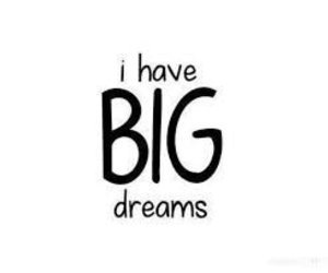 Dream, big, and quote image