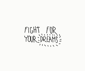 Dream, quote, and fight image