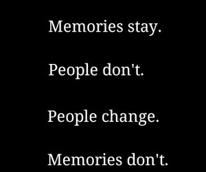 Memories Stay People Dont People Change Memories Dont 3