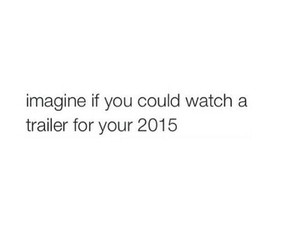 watch, imagine, and 2015 image