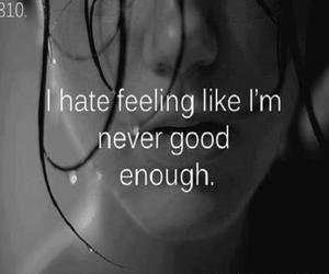 feeling, hate, and good enough image