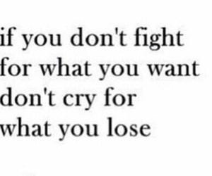 quote, fight, and lose image