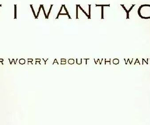 him, want, and you image