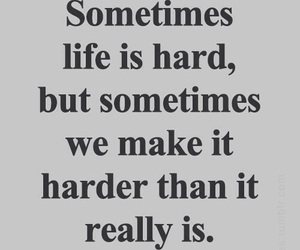 life, quote, and hard image