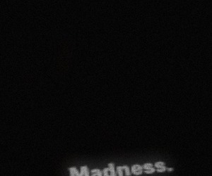 madness, black, and black and white image