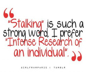 stalking, funny, and quotes image