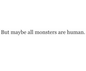 humans, monsters, and sad image