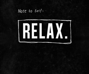 relax, quotes, and notes image