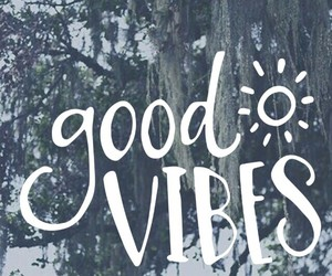 vibes, good, and good vibes image