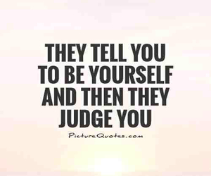 be yourself, judge, and life image