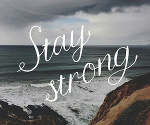 quote, strong, and stay strong image