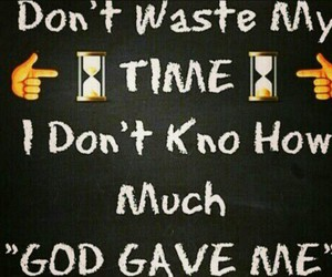 don't waste my time image