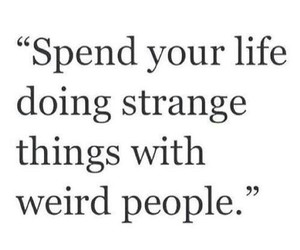 life, weird, and quote image