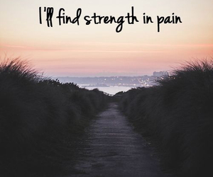 pain, quotes, and strength image