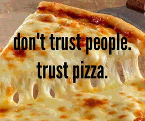 pizza, trust, and food image