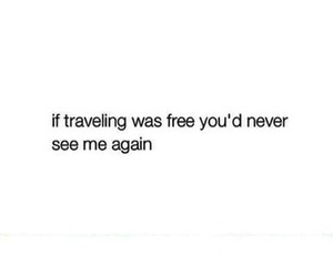 travel, quotes, and traveling image