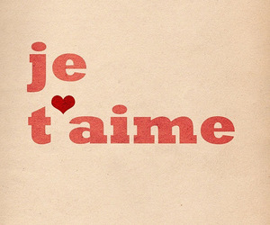 love, je t'aime, and I Love You image