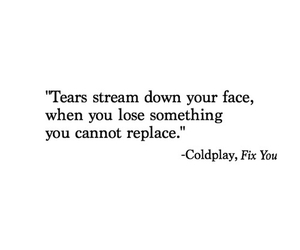 coldplay, quotes, and tears image