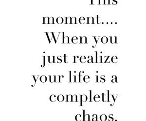 chaos, life, and moment image