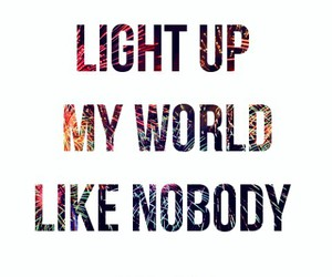 light, nobody else, and wmyb image