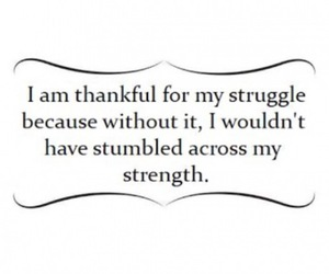 quotes, strength, and struggle image