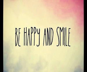 happy, smile, and be happy and smile image