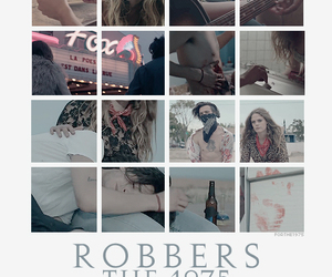 robbers, the 1975, and love image
