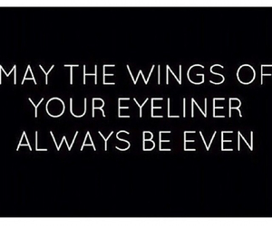 eyeliner, makeup, and quote image