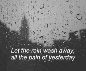 rain, pain, and quotes image