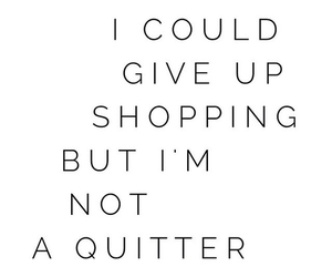 life, quote, and shopping image