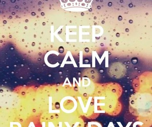 keep calm, love, and rain image